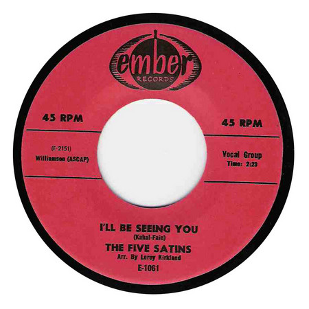 FIVE SATINS, THE - I'll Be Seeing You / A Night Like This (SG,RE Ember )