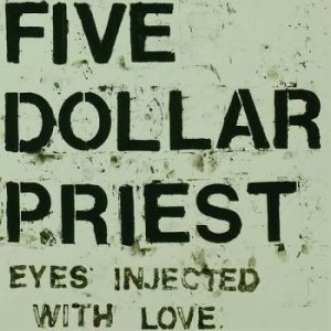 FIVE DOLLAR PRIEST - Eyes Injected With Love (LP Bang! 2014)