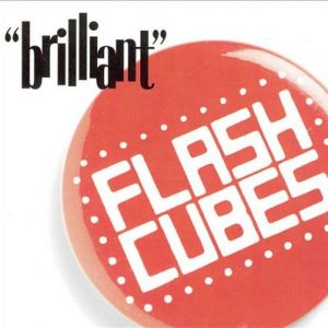 FLASHCUBES - Brilliant (LP Screaming Apple 2003)