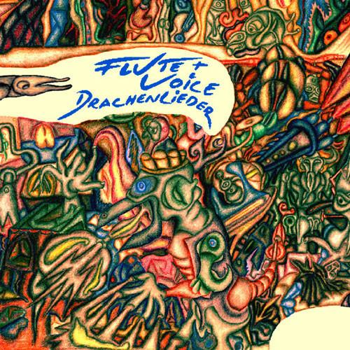 FLUTE & VOICE - Drachenlieder (LP,RE Wah Wah 2016)
