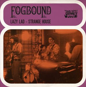 FOGBOUND - Lazy Lad / Strange House (SG John Colby Sect 2016)