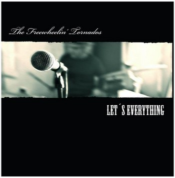FREEWHEELIN' TORNADOS, THE – Let's Everything (CD  ) 1