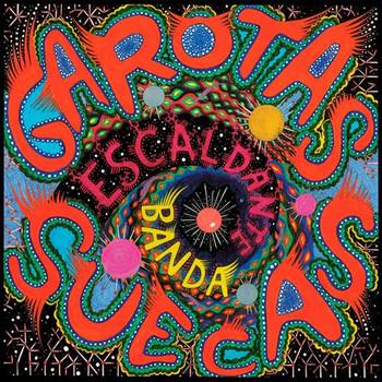 GAROTAS SUECAS - Escaldante Banda (LP Vampi Soul 2010)
