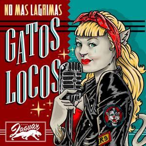 GATOS LOCOS, LOS - No Mas Lagrimas (EP Discos Jaguar 2013)