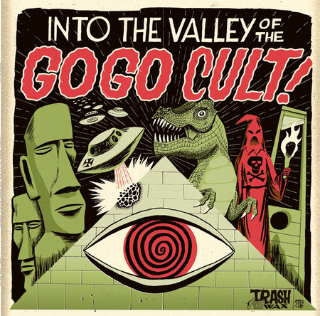GO GO CULT, THE - Into The Valley Of The Go Go Cult (LP Trash Wax 2015)