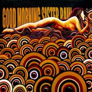 GOOD MORNING - Sister Rain (LP,GF Kommun 2 2011)