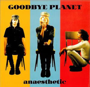 GOODBYE PLANET - Anaesthetic (EP Munster 1996)