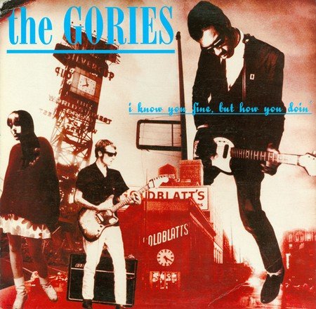 GORIES, THE - I Know You Fine, But How You Doin' (LP,RE Crypt 1990,1994)