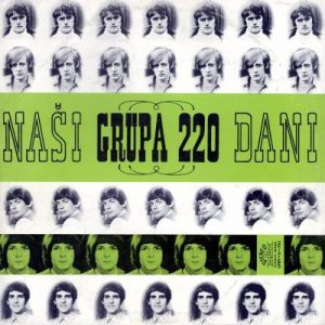 GRUPA 220 - Naši Dani (LP,RE Jugoton 1968,2012)