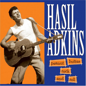 HASIL ADKINS - Peanut Butter Rock And Roll (CD,RE Norton 2005)