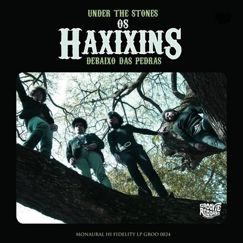 OS HAXIXINS - Under The Stones (LP Groovie 2010)
