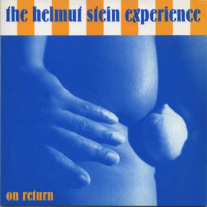 HELMUT STEIN EXPERIENCE, TH - On Return / Big Bad Feeling (SG Butterfly 2001)