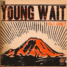 YOUNG WAIT, THE - Holy Ghost (EP GP Records 2012)