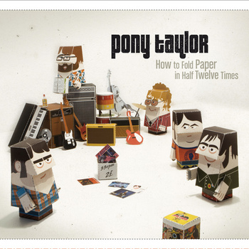 PONY TAYLOR - How To Fold Paper In Half Twelve Times (LP Clifford 2012)