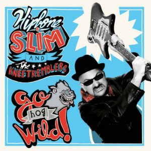 HIPBONE SLIM AND THE KNEE TREMBLERS - Go Hog Wild! (10i Folc 2012)