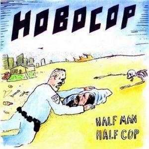 HOBOCOP - Half Man Half Cop (10i Slovenly 2014)
