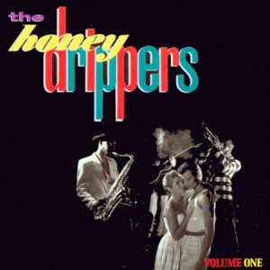 HONEY DRIPPERS, THE - Volume One (LP,Mini Es Paranza 1984)