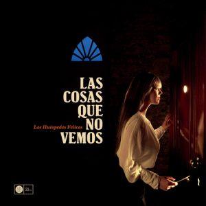 HUESPEDES FELICES, LOS - Las Cosas Que No Vemos (LP,GF+CD Clifford 2013)