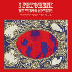 I FENOMENI - Un Vuoto Appeso (LP,RE Merlin's Nose 2013,2016)