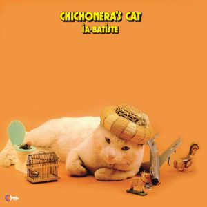 IA-BATISTE - Chichonera's Cat (LP,GF,RE Wah Wah 1975,2010)