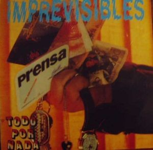 IMPREVISIBLES - Todo Por Nada / Lunes Maldito (SG La Fabrica Magnetica 1991)