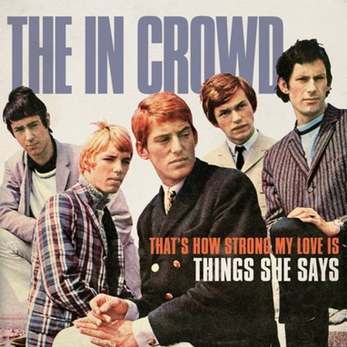 IN CROWD, THE - That's How Strong My Love Is / Things She Says (SG,RE Munster Records 1965,2016)