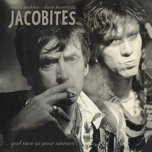 JACOBITES, THE - God Save Us Poor Sinners (LP+SG You Are The Cosmos 1998,2018)