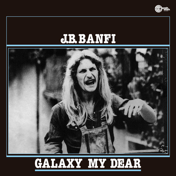 JB BANFI - Galaxy My Dear (LP,RE Wah Wah 1978,2017)