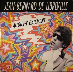 JEAN-BERNARD DE LIBREVILLE - Allons-y Gaiement (LP Veals & Geeks 1969,2014)