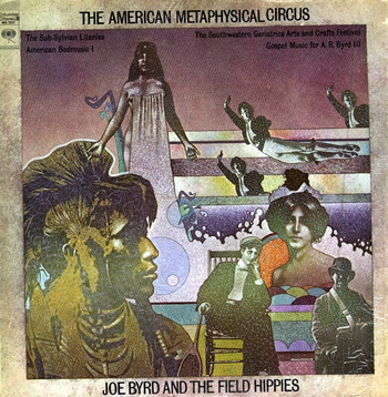 JOE BYRD AND THE FIELD HIPPIES - The American Metaphysical Circus (LP,RE Columbia 1969)