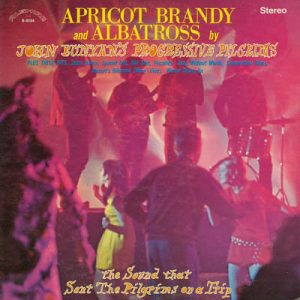 JOHN BUNYAN'S PROGRESSIVE PILGRIMS - Apricot Brandy and Albatross (LP,RE Alshire 1969)