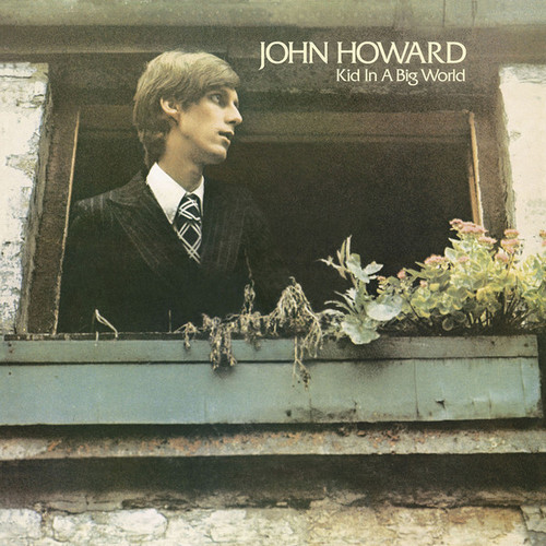 JOHN HOWARD - Kid in a Big World (LP You Are The Cosmos 1975,2018)