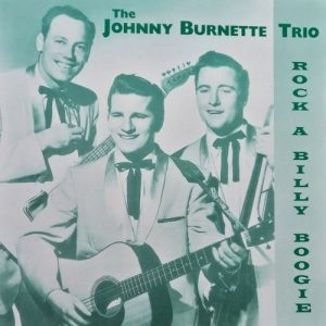 JOHNNY BURNETTE TRIO - Rock A Billy Boogie (LP Combo )