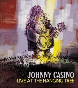 JOHNNY CASINO - Live at the Hanging Tree (LP Off The Hip )
