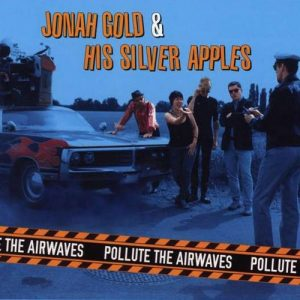 JONAH GOLD & HIS SILVER APPLES - Pollute the Airwaves (LP Off Label 2014)