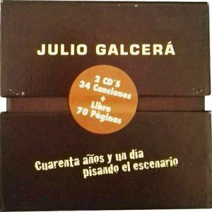 JULIO GALCERA - Cuarenta Años y Un Dia Pisando El Escenario (1986-2010) (2CD+Libro70p,Box Musice 2011)
