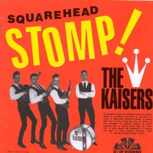 KAISERS, THE - Squarehead Stomp! (LP,180g Get Hip 1997)