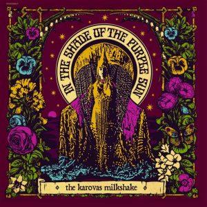 KAROVAS MILKSHAKES, THE - In the Shade of the Purple Sun (LP Groovie 2016)