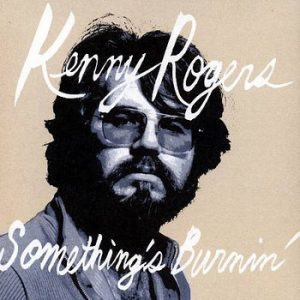 KENNY ROGERS - Something's Burnin' (CD Masked Weasel )