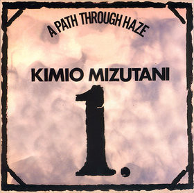 KIMIO MIZUTANI - A Path Through Haze (LP,RE Therapeutic 1971,2010)