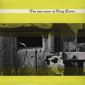KING CURTIS - The New Scene Of King Curtis (LP,RE Doxy 1960,2012)