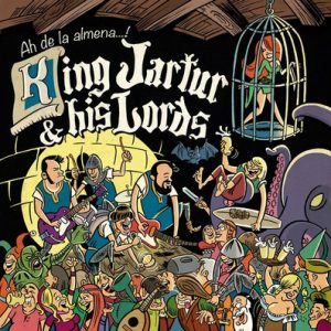 KING JARTUR AND HIS LORDS - Ah de la Alamena (LP+Comic Bickerton 2015)