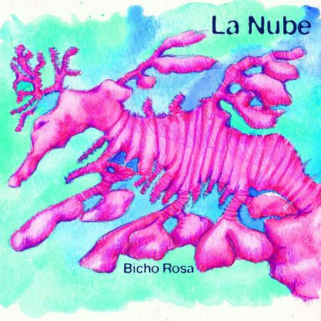 LA NUBE - Bicho Rosa (LP Clifford 2015)