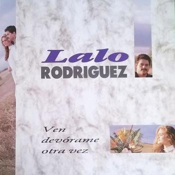 LALO RODRIGUEZ - Ven Devorame Otra Vez (LP Bat Discos 1989)
