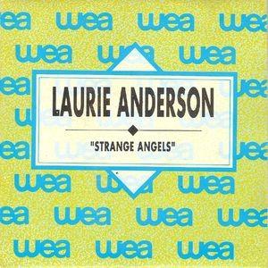 LAURIE ANDERSON - Strange Angels / Strange Angels (SG Wea 1989)