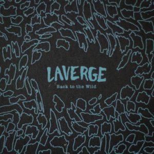 LAVERGE - Back to the Wild (CD,Digipack,Textured,Ltd Laverge 2014)