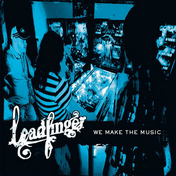 LEADFINGER - We Make The Music (LP Bang! 2011)
