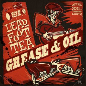 LEADFOOT TEA - Grease & Oil (LP Trash Wax 2018)