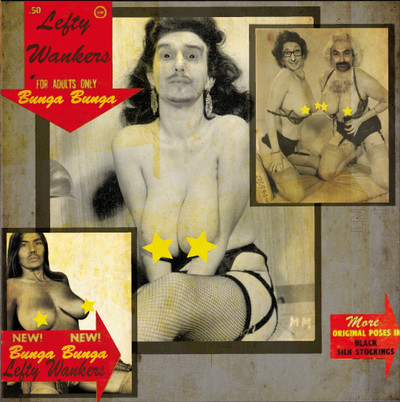 LEFTY WANKERS, THE - Bunga Bunga (EP Devil Records,Flexidiscos 2013)