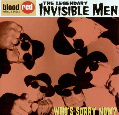 LEGENDARY INVISIBLE MEN, THE - Who's Sorry Now? (CD Blood Red 2000)